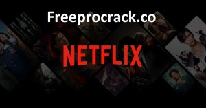 Netflix 7.89.0 For Win/Mac/Android Free Download Full Version 2021